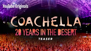 Coachella: 20 Years in the Desert | Official Teaser | YouTube Originals