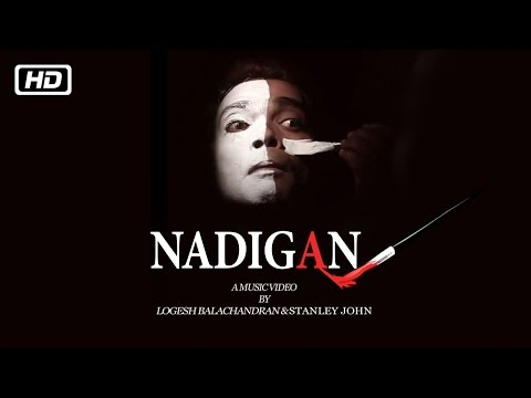 Nadigan - A Music Video | Logesh Balachandran | Stanley John