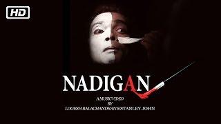 Nadigan Tamil Music Video HD | Logesh Balachandran | Stanley John