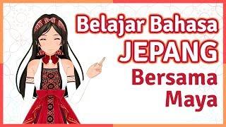 Cara Belajar Bahasa Jepang Ala Maya (Episode 11)