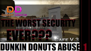 ROBLOX Dunkin Donuts Abuse part 1