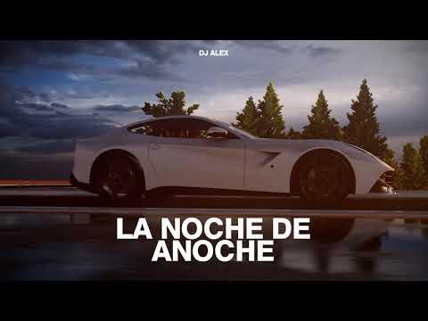 LA NOCHE DE ANOCHE (Remix) ROSALIA, BAD BUNNY ft. DJ ALEX