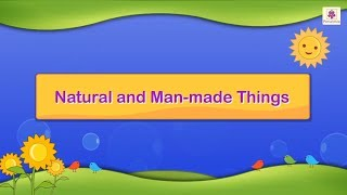 Natural and Man Made Things | Science For Grade 3 Kids | #1