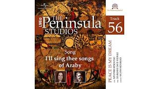 I'll sing thee songs of Araby - Peace is my Dream. Nirupama Menon Rao Live @ The Peninsula Studios