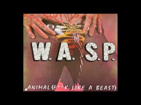 WASP  Animal F**k Like A Beast