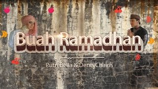 Putri Bella & Denis Chairis - Buah Ramadhan ( Video Lyric Official )