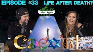 Life After Death Theories, Reincarnation & Spirituality - Podcast #33
