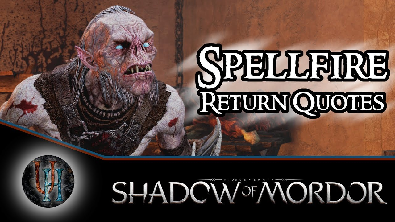 middle earth shadow of mordor spellfire return quotes youtube