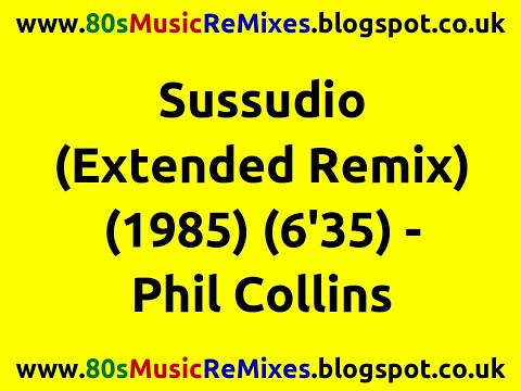 Sussudio (Extended Remix) - Phil Collins   80s Dance Music   80s Club Music   80s Dance Music Remix