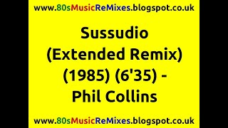 Sussudio (Extended Remix) - Phil Collins | 80s Dance Music | 80s Club Music | 80s Dance Music Remix