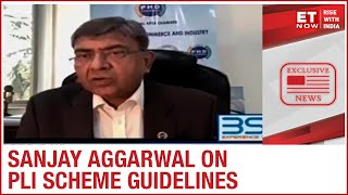 What are the guidelines on changes in PLI scheme for API ?| Sanjay Aggarwal to ET Now