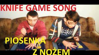 The Knife Game Song - Piosenka z nożem po polsku