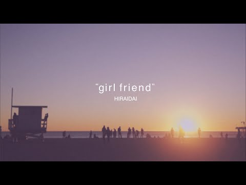 平井 大 / GIRL FRIEND(Lyric Video) ▶3:20