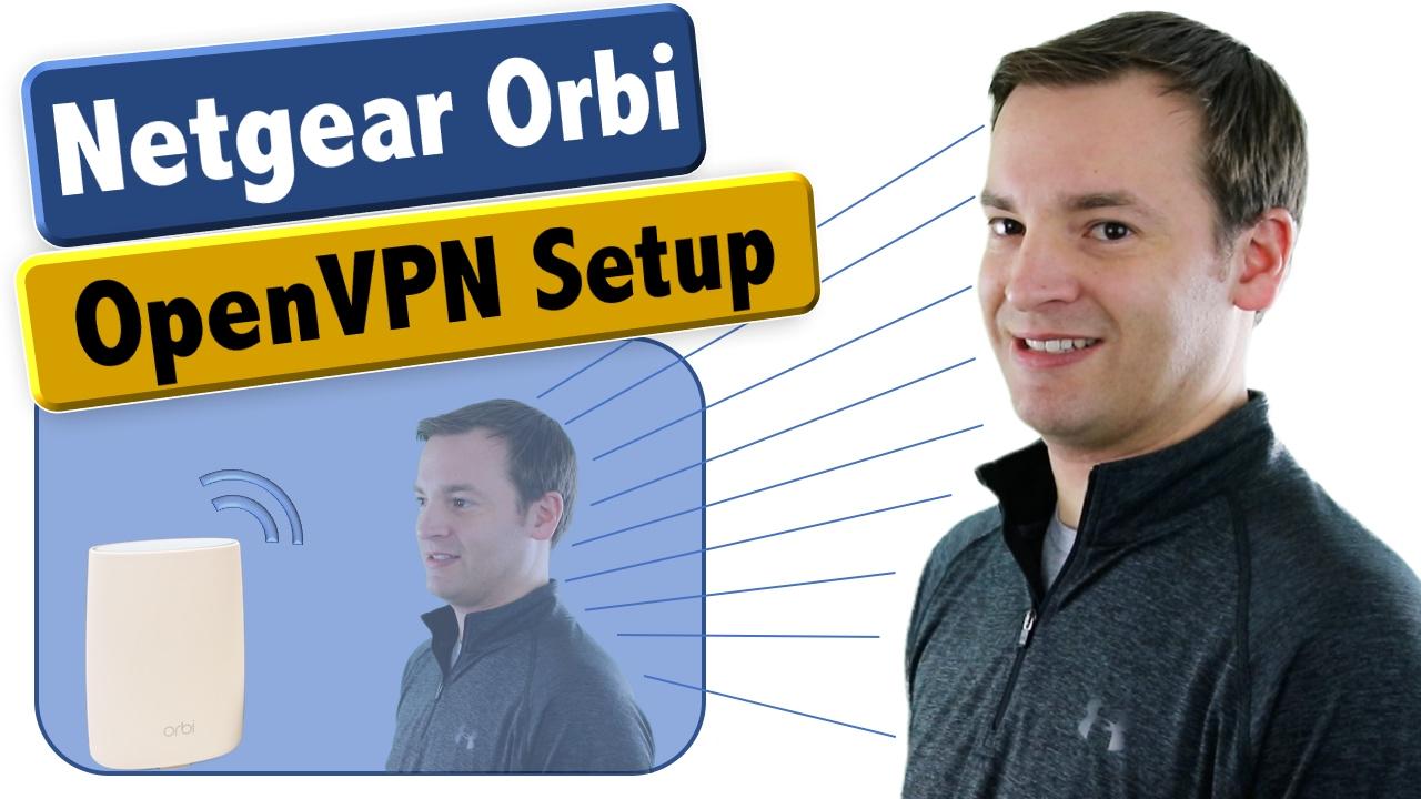 Netgear Orbi - How to Setup OpenVPN Tutorial