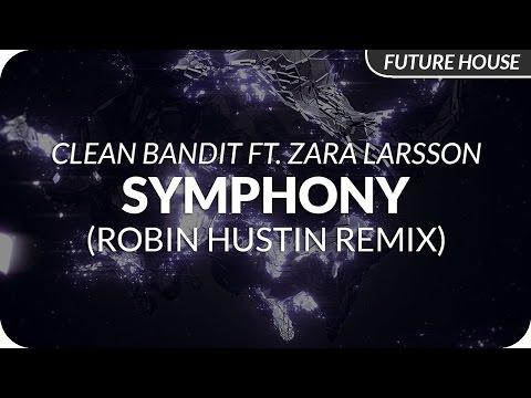 Clean Bandit - Symphony feat.  Zara Larsson (Robin Hustin Remix)