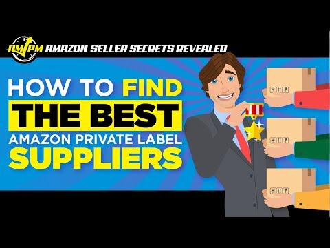 How to Find the Best Amazon Private Label Suppliers for Your Product
