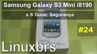 samsung galaxy s3 mini i8190 e Galaxy S Duos - Review Segurança - PT-BR Brasil