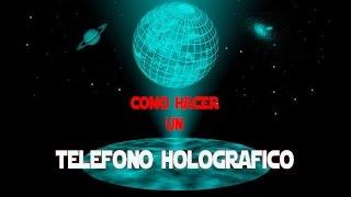 COMO HACER HOLOGRAMAS CON TU TELEFONO MOVIL