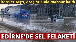 Edirne'de Sel Felaketi:  Dereler Taştı, Araçlar Mahsur Kaldı!