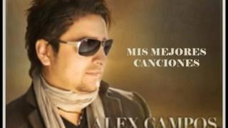 MIX Mis mejores canciones - Alex Campos.