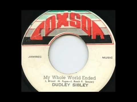Dudley Sibley - My Whole World Ended [1973]