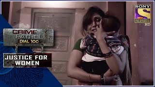 Crime Patrol | ????????? | Justice For Women
