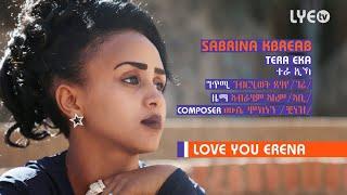 LYE.tv - Sabrina Kbreab - Tera Eka | ተራ ኢኻ - LYE Eritrean Music 2018