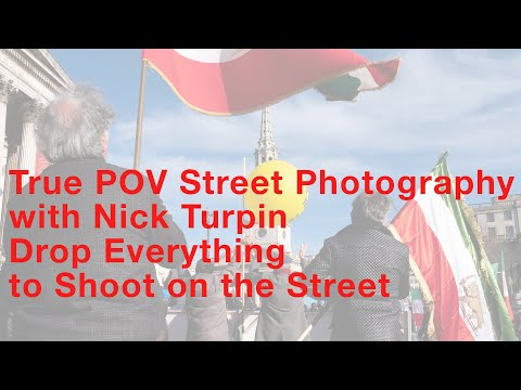 True POV Street Photography with Nick Turpin, Dropping everything to shoot.