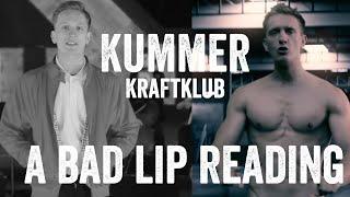A Bad Lip Reading – Kummer/Kraftklub