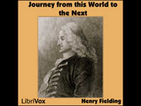 A JOURNEY FROM THIS WORLD TO THE NEXT by Henry Fielding FULL AUDIOBOOK | Best Audiobooks