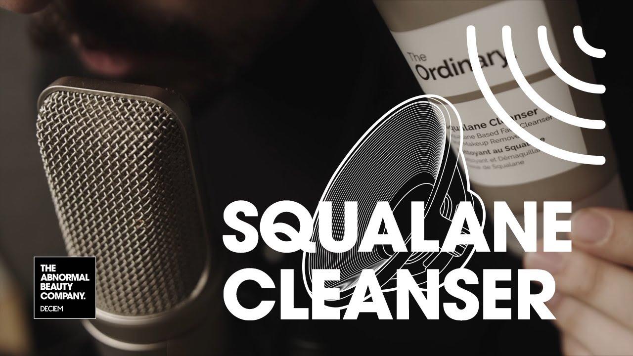 DECIEM ASMR: The Ordinary Squalane Cleanser