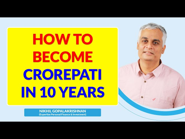 How to become a Crorepati in 10 years ?