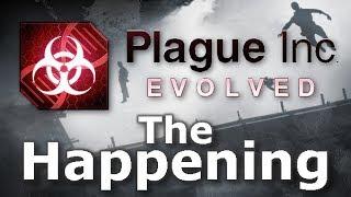 Plague Inc: Custom Scenarios - The Happening
