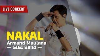 Lagu NAKAL, Live Konser, Band GIGI - Armand Maulana