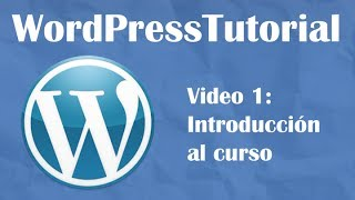 Tutorial Wordpress desde cero 2014 -- Video 1: Introducción al curso