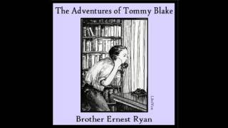 The Adventures of Tommy Blake (FULL Audiobook)