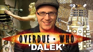 Overdue Doctor Who Review: Dalek