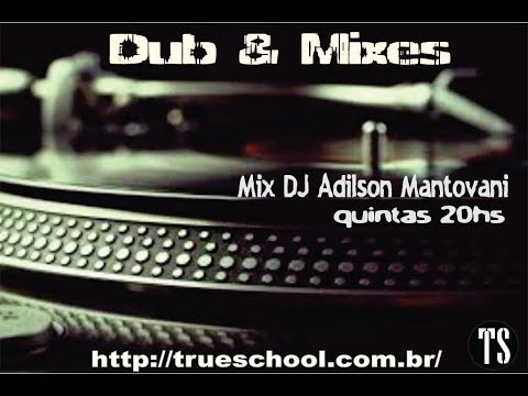 Transmissão ao Vivo - Dub and Mixes 0001 - Canal True School Brasil