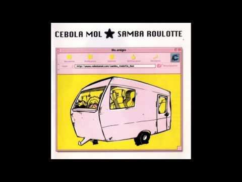 Cebola Mol - Nha Terra @ Samba Roulotte