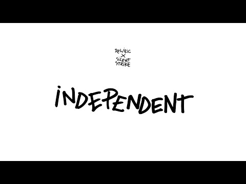 Deliric x Silent Strike - Independent (Audio)
