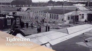 Tijdreizen: wederopbouw Schiphol