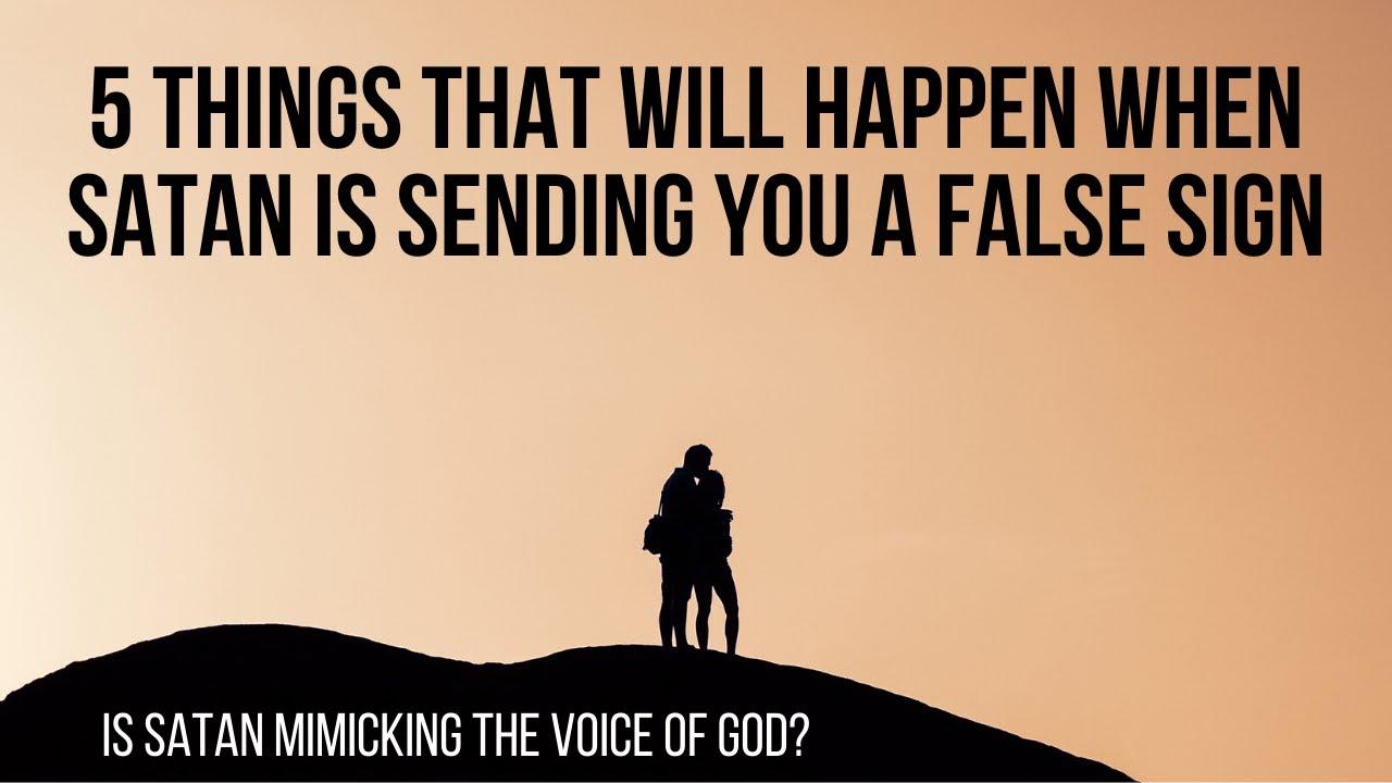 Satan Is Sending You a FALSE SIGN If . . .