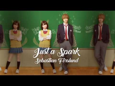 Just a Spark - Sebastian Forslund = Ookami Shoujo to Kuro Ouji Movie ( Wolf Girl & Black Prince ) =