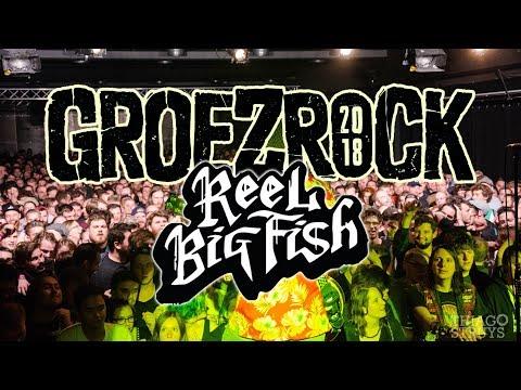 REEL BIG FISH @ GROEZROCK INDOOR 2018 (partial Set)