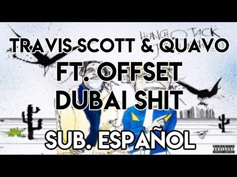 Travis Scott & Quavo - Dubai Shit ft. Offset (Subtitulado al Español)