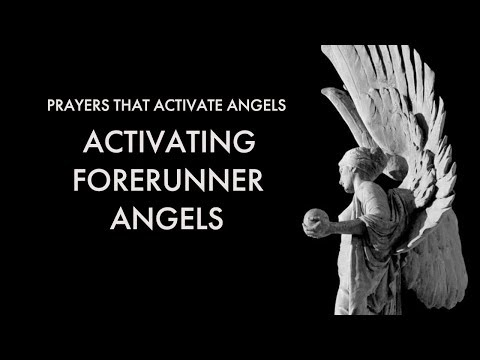 Activating Forerunner Angels | Prayers That Activate Angels