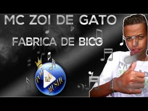 DE MC DE ZOI FABRICA BICO BAIXAR GATO GRATIS MUSICAS