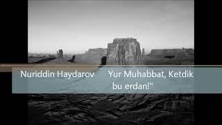 Нуриддин Хайдаров Юр Мухабат кетти Бу ердан