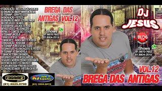 Cover images CD COMPLETO - BREGA DAS ANTIGAS - DJ JESUS VOL. 12