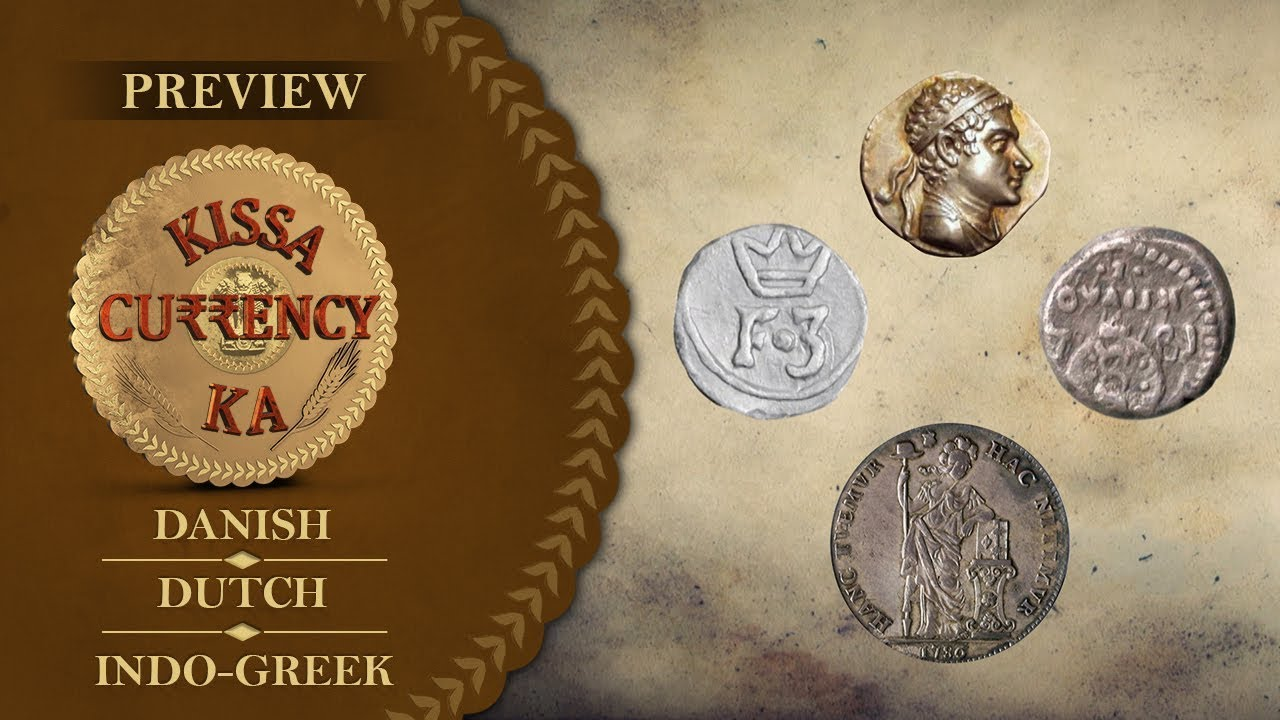 Download Kissa Currency Ka - Episode 7 - Danish, Dutch, Indo-Greek - Preview